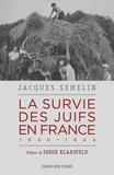 Jacques Semelin - La survie des Juifs en France - 1940-1944.
