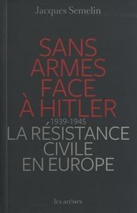 Sans armes face à Hitler - La résistance civile en Europe (1939-1945).pdf
