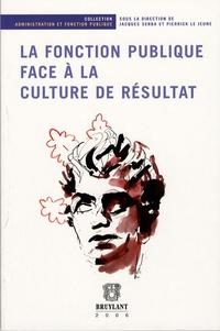 Jacques Serba et Pierrick Le Jeune - La fonction publique face à la culture de résultat.