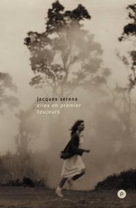 Jacques Serena - Elles en premier toujours.