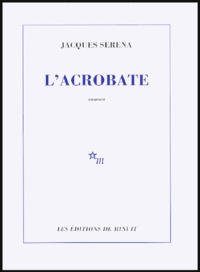 Jacques Serena - L'acrobate.