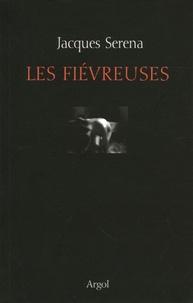 Jacques Serena - Les fiévreuses.