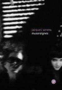 Jacques Serena - Musaraignes.