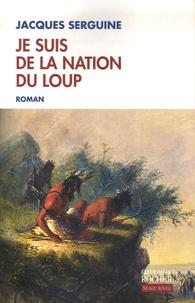 Jacques Serguine - Je suis  de la nation du loup.