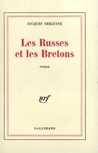 Jacques Serguine - Les russes et les bretons.