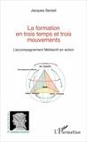 Jacques Serizel - La formation en trois temps et trois mouvements - L'accompagnement Médiactif en action.