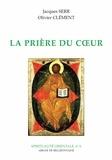 Jacques Serr et Olivier Clément - La prière du coeur.