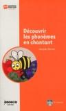 Jacques Serres - Découvrir les phonèmes en chantant. 1 CD audio