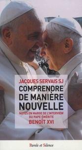 Jacques Servais - Comprendre de manière nouvelle - Notes en marge de l'interview du pape émérite Benoît XVI.
