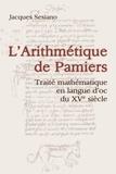 Jacques Sesiano - L'arithmétique de Pamiers - Traité mathématique en langue d'oc du XVe siècle.