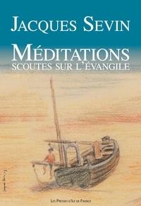 Jacques Sevin et Jean-François Kieffer - Médiations scoutes sur l'Evangile.