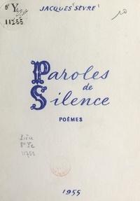 Jacques Sèvre - Paroles de silence.