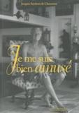 Jacques Seydoux de Clausonne - Je me suis bien amusé.