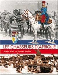 Jacques Sicard - Les chasseurs d'Afrique.
