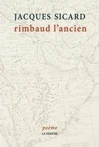 Jacques Sicard - Rimbaud l'ancien, Poème.