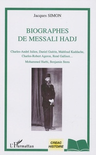 Jacques Simon - Biographes de Messali Hadj.