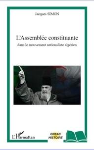 Jacques Simon - L'assemblée constituante - Dans le mouvement nationaliste algérien.