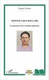 Jacques Simon - Mostefa Ben Boulaïd - Le promoteur de la révolution algérienne.