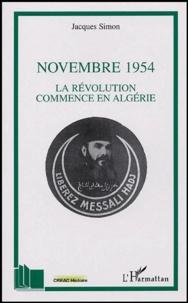 Jacques Simon - Novembre 1954 - La révolution commence en Algérie.
