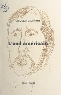 Jacques Simonomis et Roger Seignot - L'œil américain.
