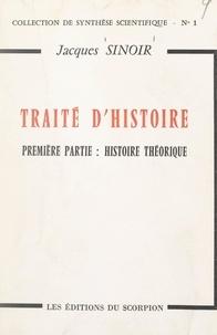 Jacques Sinoir - Traité d'histoire (1). Histoire théorique.