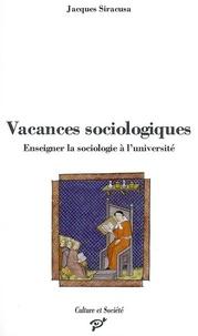 Jacques Siracusa - Vacances sociologiques - Enseigner la sociologie à l'université.