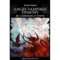 Jacques Sirgent - Anges Vampires Démons - Les combattants de l'ombre.
