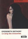 Jacques Sirgent - Erzsebeth Bathory - Le sang des innocentes.