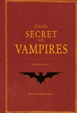 Jacques Sirgent - Guide secret des vampires.