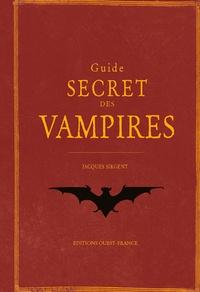 Jacques Sirgent - Guide secret des vampires.