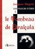 Jacques Sirgent - Les voleurs d'âmes Tome 1 : Le Tombeau de Drakula.