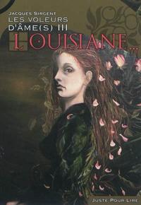 Jacques Sirgent - Les voleurs d'âmes Tome 3 : Louisiane.