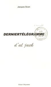 Jacques Sivan - Dernier télégramme d'Al Jack.