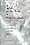 Jacques Sivan - La poésie mo[t léculaire de Jacques Sivan - (Choix de textes, de 1983 à 2016).