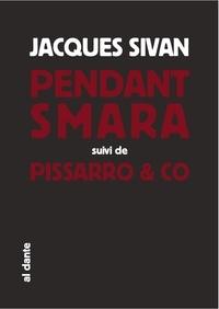 Jacques Sivan - Pendant Smara, l'acteur géographique - Suivi de Pissarro & Co.