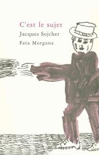 Jacques Sojcher - C'est le sujet.