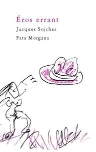 Jacques Sojcher - Eros errant.