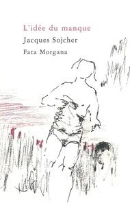 Jacques Sojcher - L'idée du manque.