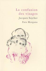 Jacques Sojcher - La confusion des visages.