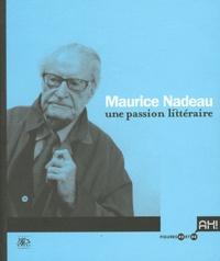 Jacques Sojcher - Maurice Nadeau - Une passion littéraire.