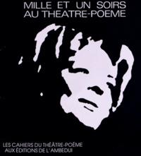 Jacques Sojcher - Mille et un soirs au Théâtre-Poème.