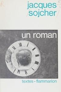 Jacques Sojcher - Un Roman.