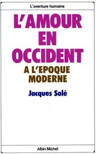 Jacques Solé - L'Amour en Occident à l'époque moderne.