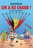 Jacques Sondron - On a eu chaud - Dessins impertinents VIII.