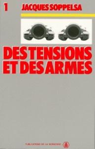 Jacques Soppelsa - Des tensions et des armes.
