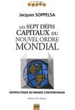 Jacques Soppelsa - Les sept défis capitaux du nouvel ordre mondial - Géopolitique du monde contemporain.