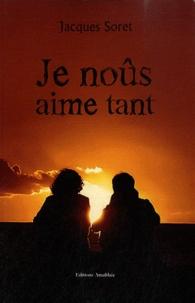 Jacques Soret - Je noûs aime tant.