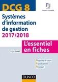 Jacques Sornet - DCG 8 - Systèmes d'information de gestion 2017/2018 - L'essentiel en fiches.