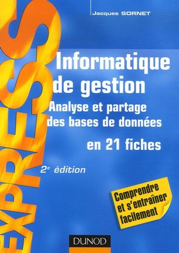 Jacques Sornet - Informatique de gestion - Analyse et partage des bases de données en 21 fiches.