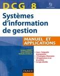 Jacques Sornet et Oona Hengoat - Systèmes d'information de gestion DCG 8 - Manuel et applications.